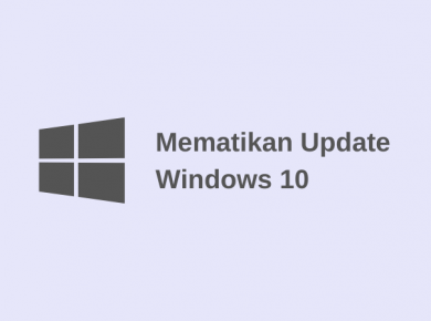 Mematikan Update Windows 10